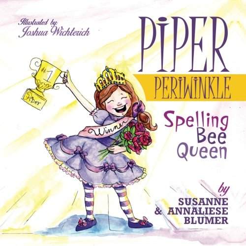 Piper Periwinkle: Spelling Bee Queen (Volume 2) PDF