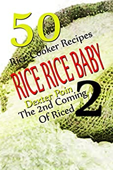 RICE BABY SECOND COMING RECIPES ebook product image