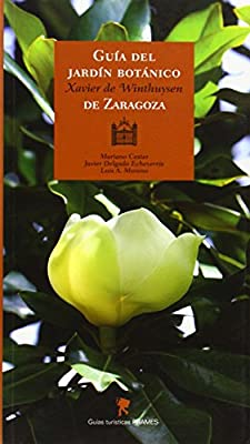 Guía del Jardín Botánico Javier de Winthuysen de Zaragoza Guias Turisticas prames: Amazon.es: Javier / Cester Zapa Delgado Echeverria, Javier / Cester Zapa Delgado Echeverria: Libros