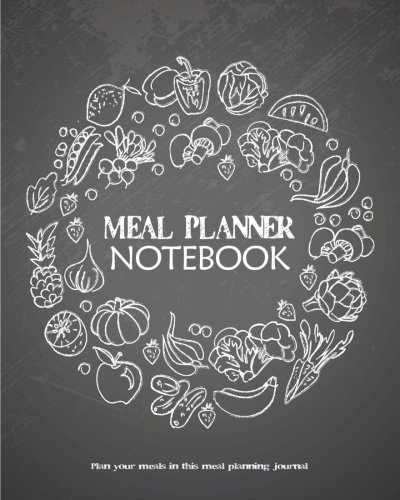 Download Meal Planner Notebook : Plan your meals in this meal planning journal: 8 x 10 Over 120 Pages Meal Planning Journal (Meal Prep Books) (Volume 1) ebook