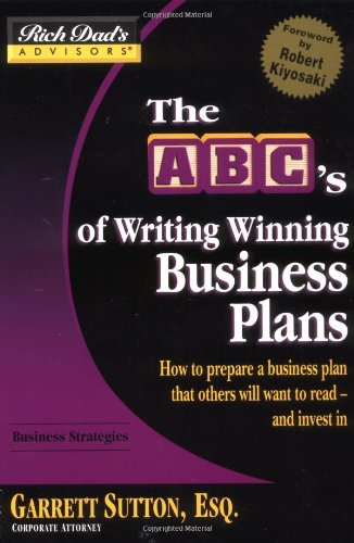 Rich Dad's Advisors®: The ABC's of Writing  Winning Business Plans: How to Prepare a Business Plan That Others Will Wan