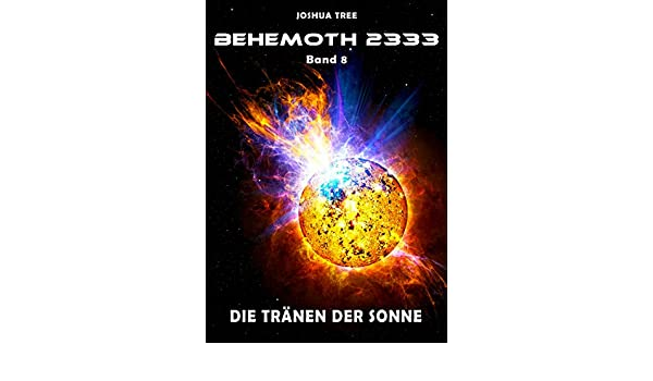 Amazon Behemoth 2333 Band 8 Die Trnen Der Sonne German