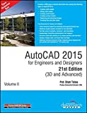 AUTOCAD 2015 FOR ENGINEERS AND DESIGNERS 21ST EDITION (3D AND ADVANCED), VOL II by PROF. SHAM TICKOO (2014-01-01)