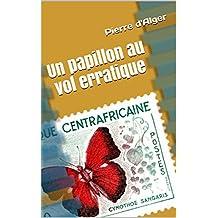 Un papillon au vol erratique (French Edition)