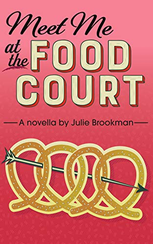 Meet Me at the Food Court (Mall Romance Book ()