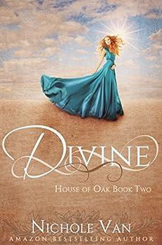 Divine (House of Oak Book 2) by [Van, Nichole]