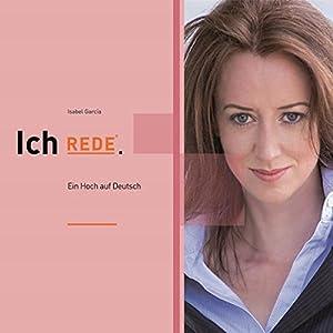Ich REDE. Ein Hoch auf Deutsch Hörbuch