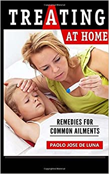 Treating At Home: Remedies for Common Ailments