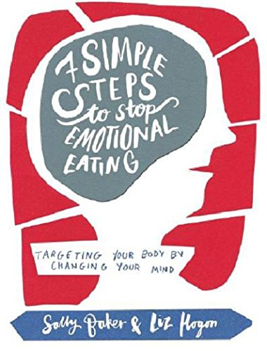 Seven Simple Steps to Stop Emotional Eating: Targeting Your Body by Changing Your Mind pdf