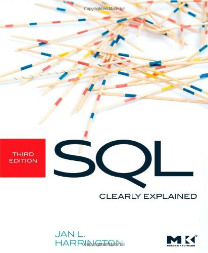 SQL Clearly Explained, 3rd Edition by Jan L. Harrington, Publisher : Morgan Kaufmann