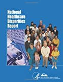 National Healthcare Disparities Report, U. S. Department Human Services and Agency for and Quality, 1499309635