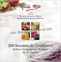 200 recettes de confitures : Gelées, Compotes et Chutneys en 15 minutes