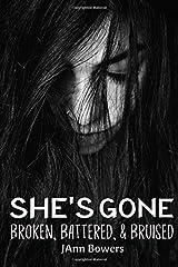 She's Gone...Broken, Battered & Bruised Paperback