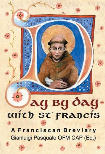 Read Online Day by Day with St. Francis: A Franciscan Breviary pdf epub