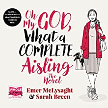 Oh My God, What a Complete Aisling Audiobook by Emer McLysaght Narrated by Amy McAllister