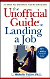 The Unofficial Guide to Landing a Job, Michelle Tullier, 0764574132