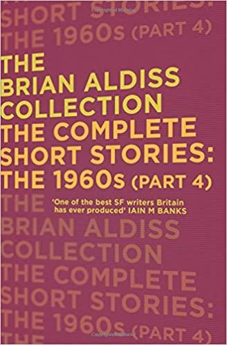 Book The Complete Short Stories: The 1960s (Part 4) (The Brian Aldiss Collection)