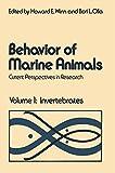 Behavior of Marine Animals : Current Perspectives in Research Volume 1: Invertebrates, Winn, Howard E. and Olla, Bori L., 1468409093