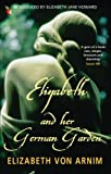 Elizabeth and Her German Garden, Elizabeth von Arnim, 1844083497