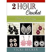 Vintage Lace Earrings (2 Hour Crochet Book 1)