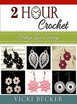 Vintage Lace Earrings (2 Hour Crochet Book 1) by [Becker, Vicki]