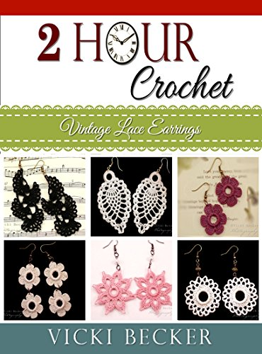 Vintage Lace Earrings 2 Hour Crochet Book 1 Kindle Edition By