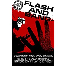 Flash and Bang: A Short Mystery Fiction Group Anthology