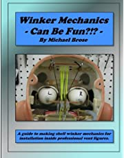 Winker Mechanics Can Be Fun?!?: A guide to making shell winker mechanics for installation inside professional vent figures.