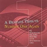 Beatles Tribute: Number One Again
