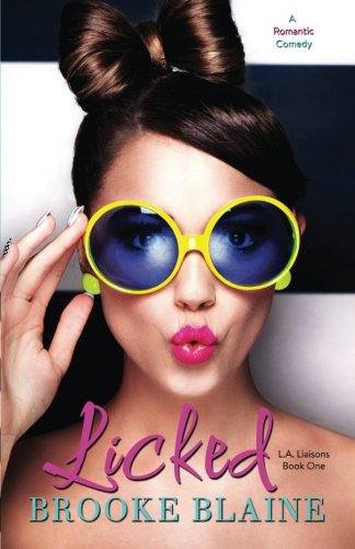 Download Licked (L.A. Liaisons) (Volume 1) ebook