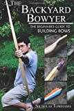 The Backyard Bowyer, Nicholas Tomihama, 0983248109