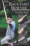 The Backyard Bowyer, Nicholas Tomihama, 0983248109