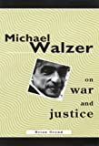 Michael Walzer on War and Justice, Brian Orend, 0773522239