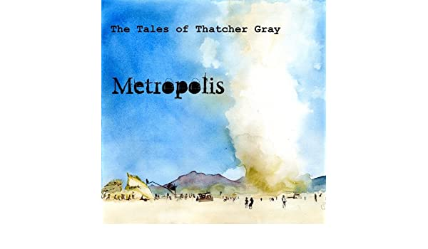 Metropolis (Tales of Thatcher Gray Book 1)