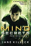 Mind Secrets: A Science Fiction Telepathy Thriller (Perceivers) (Volume 1)