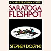 Saratoga Fleshpot: A Charlie Bradshaw Mystery, Book 9 | Stephen Dobyns