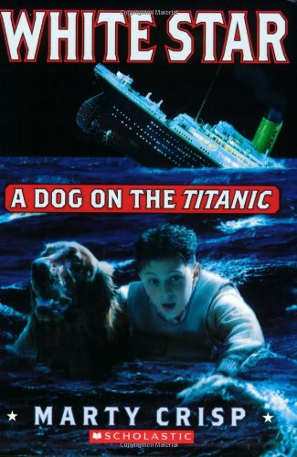 White Star:  A Dog on the Titanic