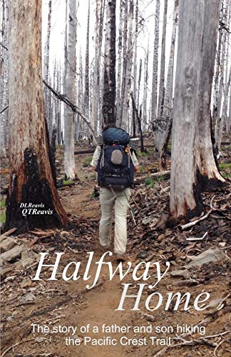 - Halfway Home: The Story of a Father and Son Hiking the Pacific Crest Trail