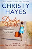 Dodge the Bullet, Christy Hayes, 1463573049