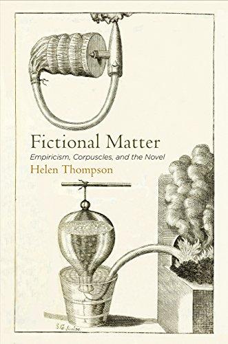 Fictional Matter: Empiricism, Corpuscles, and the Novel