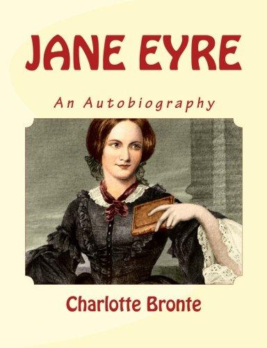Download JANE EYRE, CHARLOTTE BRONTE, LARGE 14 Point Font Print: An Autobiography pdf epub