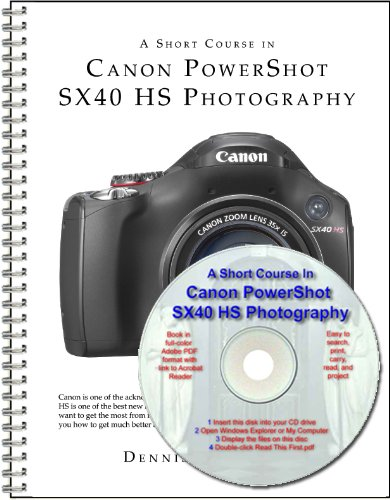 Canon Manual Camera Owners (A Short Course in Canon PowerShot SX40 HS Photography book/ebook)