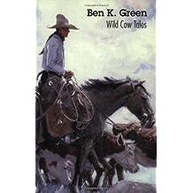 Ben K Green WILD COW TALES hcdj 1969 1st edition Il Lorence Bjorklund Vintage-VG