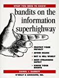 Bandits on the Information Superhighway (What You Need to Know), Daniel J. Barrett, 1565921569