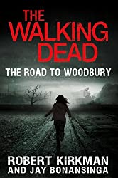 The Road to Woodbury (Walking Dead: The Governor)