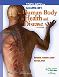 Study Guide to Accompany Memmler's The Human Body in Health and Disease (Memmler's the Human Body in Health & Disease (Study Guide))