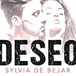 Deseo [Desire]: Cómo mantener la pasión y resolver las diferencias sexuales [Keeping the Passion and Resolving Sexual Differences] | Sylvia de Bejar