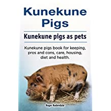 Kunekune pigs pets. Kunekune pigs Owners Manual. Kunekune pigs pros and cons, keeping, housing, diet, care, diet and health.