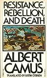 Resistance, Rebellion and Death, Albert Camus, 0394719662