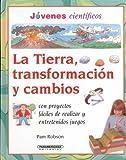 La Tierra, Transformacion y Cambios, Pam Robson, 9583018392